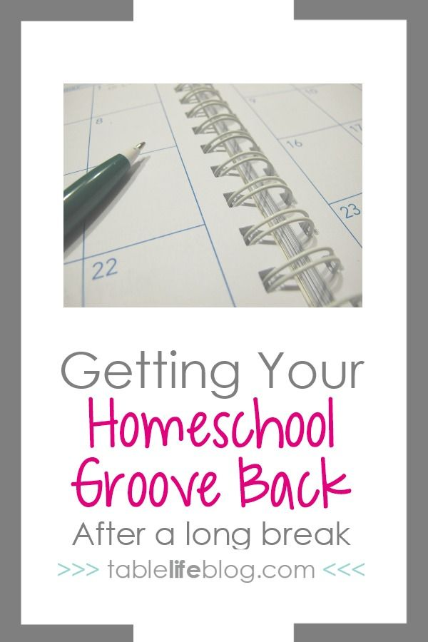 How to Get Your Homeschool Groove Back After a Long Break