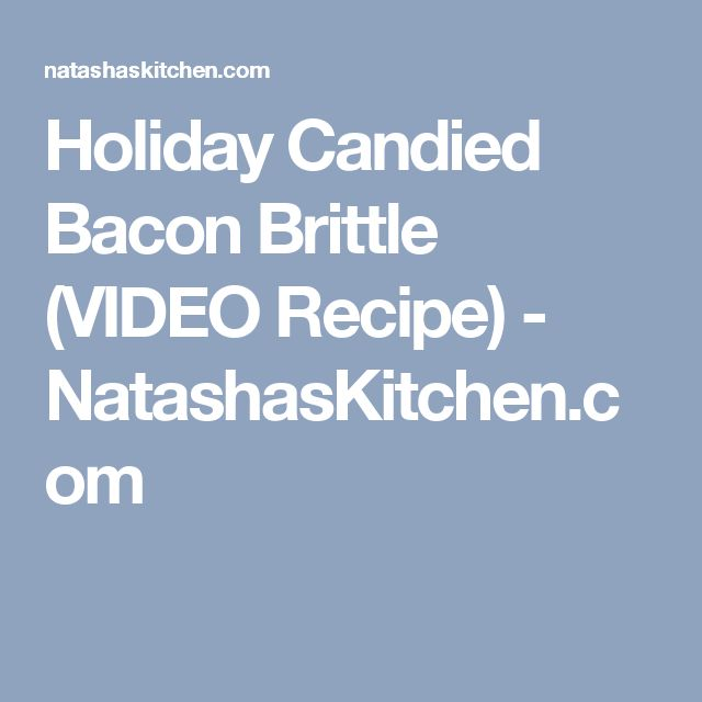 Holiday Candied Bacon Brittle (VIDEO Recipe) - NatashasKitchen.com