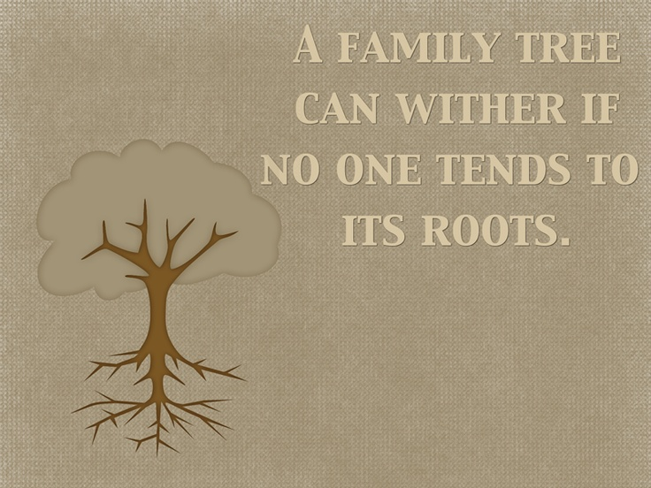 """Unloyal Family Quotes And Sayings: Quotes: """"A Family Tree Can Wither If No One Tends To Its"""