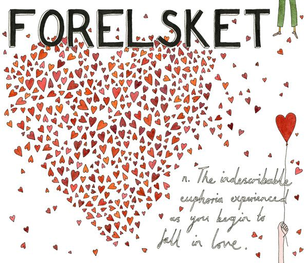 """Forelsket/This is one of the words in the book called """"Lost in Translation"""": An Illustrated Catalog of Beautiful Untranslatable Words from Around the World http://www.brainpickings.org/2014/11/24/lost-in-translation-ella-frances-sanders/"""