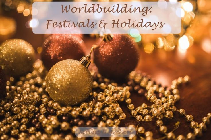 Worldbuilding: Festivals & Holidays – Scribes & Archers