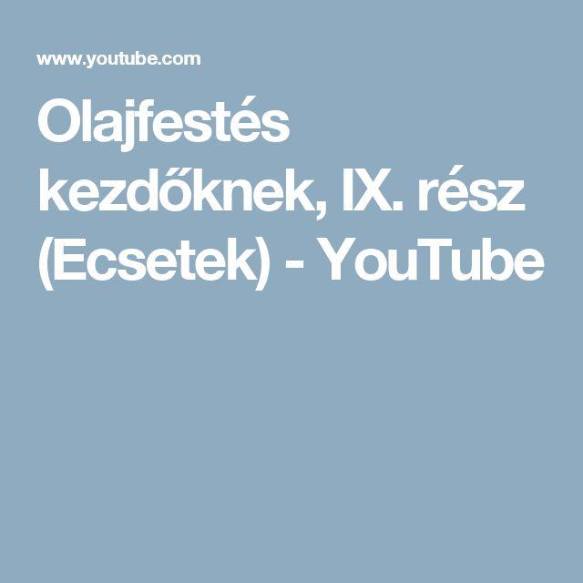 Olajfestés kezdőknek, IX. rész (Ecsetek) - YouTube