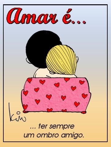 Amar é...ter sempre um ombro amigo.