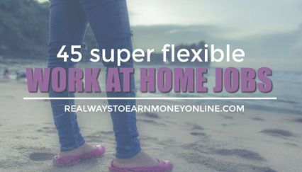 Work-Whenever-You-Want Jobs From Home - [45+ Legit Companies!]