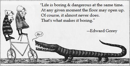 Edward Gorey on boredom.