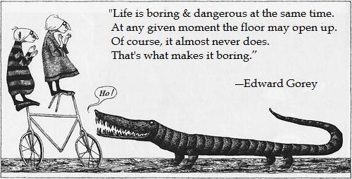 Edward Gorey on boredom.