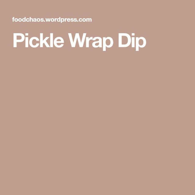 Pickle Wrap Dip