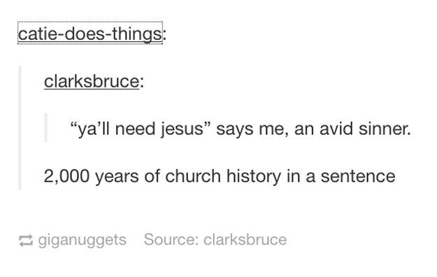 This one-sentence summation of church history: