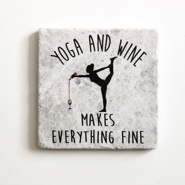 Yoga And Wine Makes Everything Fine Coaster | Yoga Gift