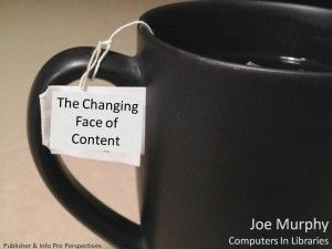 My talk in the content track - The Changing Face of Content: Publisher & Info Pro Perspectives
