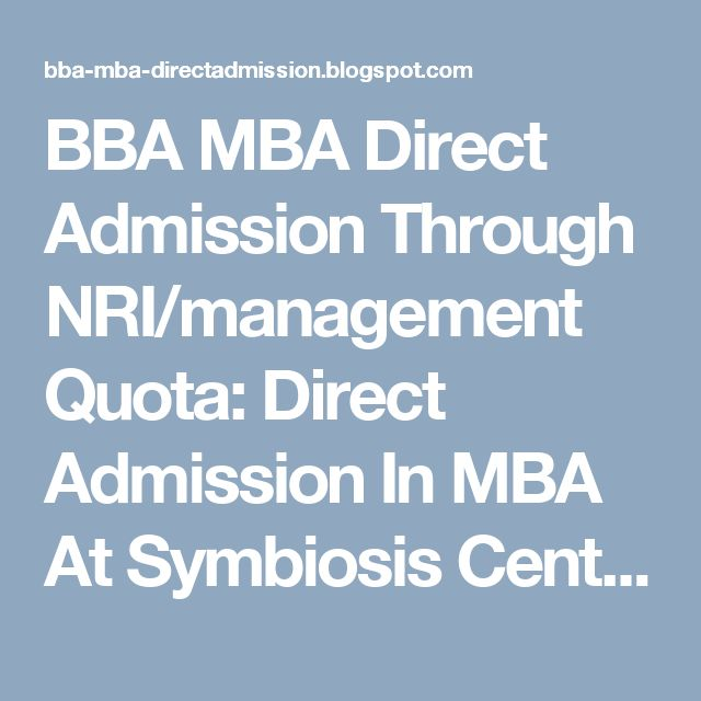 BBA MBA Direct Admission Through NRI/management Quota: Direct Admission In MBA At Symbiosis Centre For In...