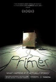 Primer (2004) PG-13  Drama, Sci Fi, Thriller  6.9  Four friends/fledgling entrepreneurs, knowing that there's something bigger and more innovative than the different error-checking devices they've built, wrestle over their new invention.