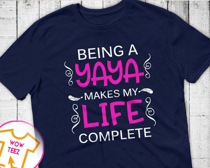 Shirt for Yaya, Being a Yaya, Personalized Yaya Shirt, Mother's Day, Yaya Shirt, Yaya TShirt, Yaya Tee, Yaya Top, Gift for Her, Yaya, Tshirt by WowTeez on Etsy