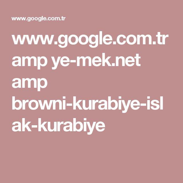 www.google.com.tr amp ye-mek.net amp browni-kurabiye-islak-kurabiye