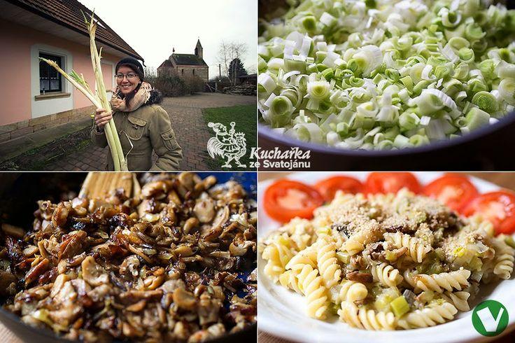 Kuchařka ze Svatojánu: TĚSTOVINY S PÓRKEM A HOUBAMI