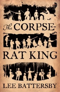 LEE BATTERSBY The Corpse-Rat King - September 2012