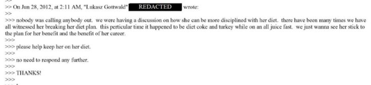 "In another email, he said, ""We have all witnessed her breaking her diet plan. this perticular [sic] time it happened to be diet coke and turkey while on an all juice fast. we just wanna see her stick to the plan for her benefit and the benefit of her career. please help her keep on her diet."" 