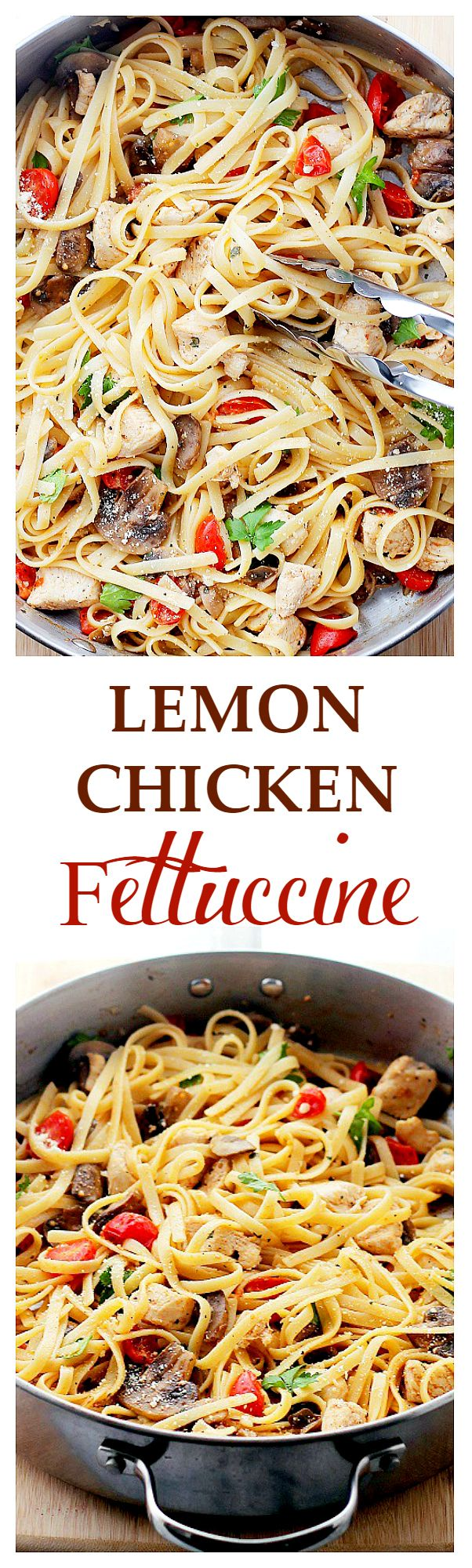 30-MINUTE Lemon Chicken Fettuccine is a fresh, delicious and easy take on dinner, tossed with tomatoes, mushrooms, lemon juice and olive oil.