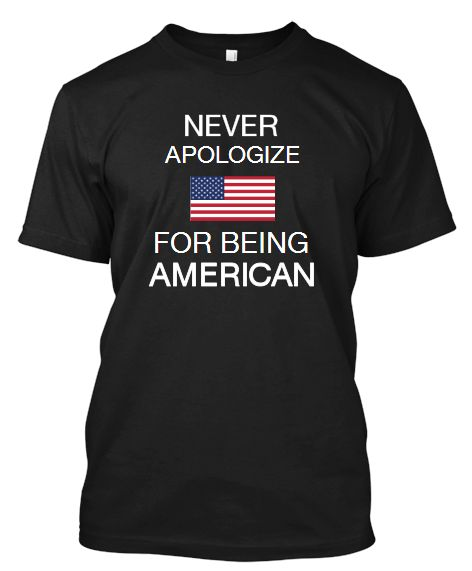 American and PROUD of it. Enough said!