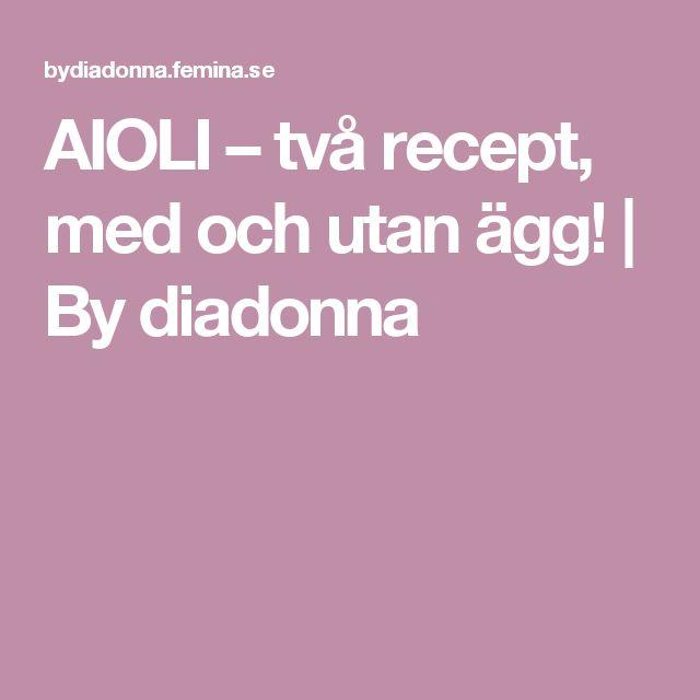AIOLI – två recept, med och utan ägg! | By diadonna