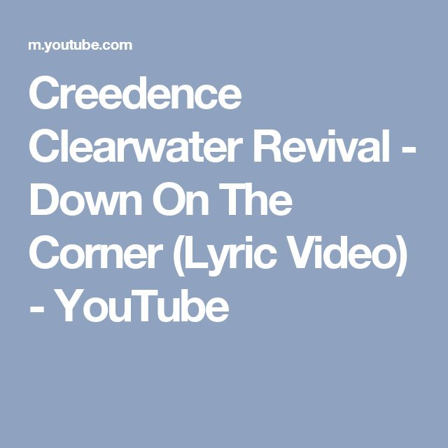 Creedence Clearwater Revival - Down On The Corner (Lyric Video) - YouTube