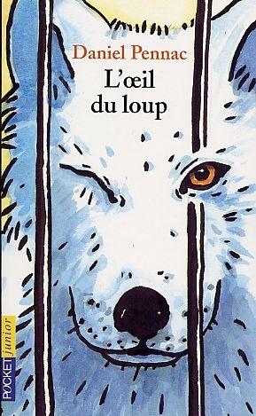 Oeil du loup (L') (éd. 2002) par Daniel Pennac | Jeunesse | Romans 7-10 ans | Leslibraires.ca
