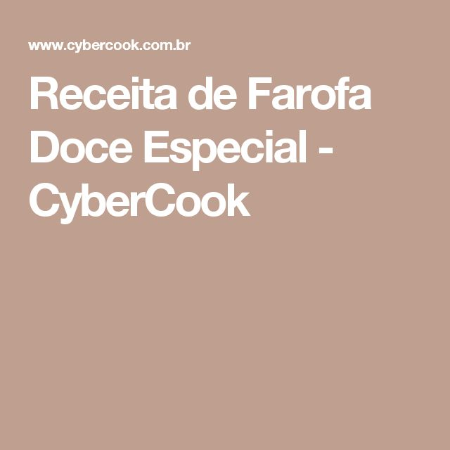 Receita de Farofa Doce Especial - CyberCook