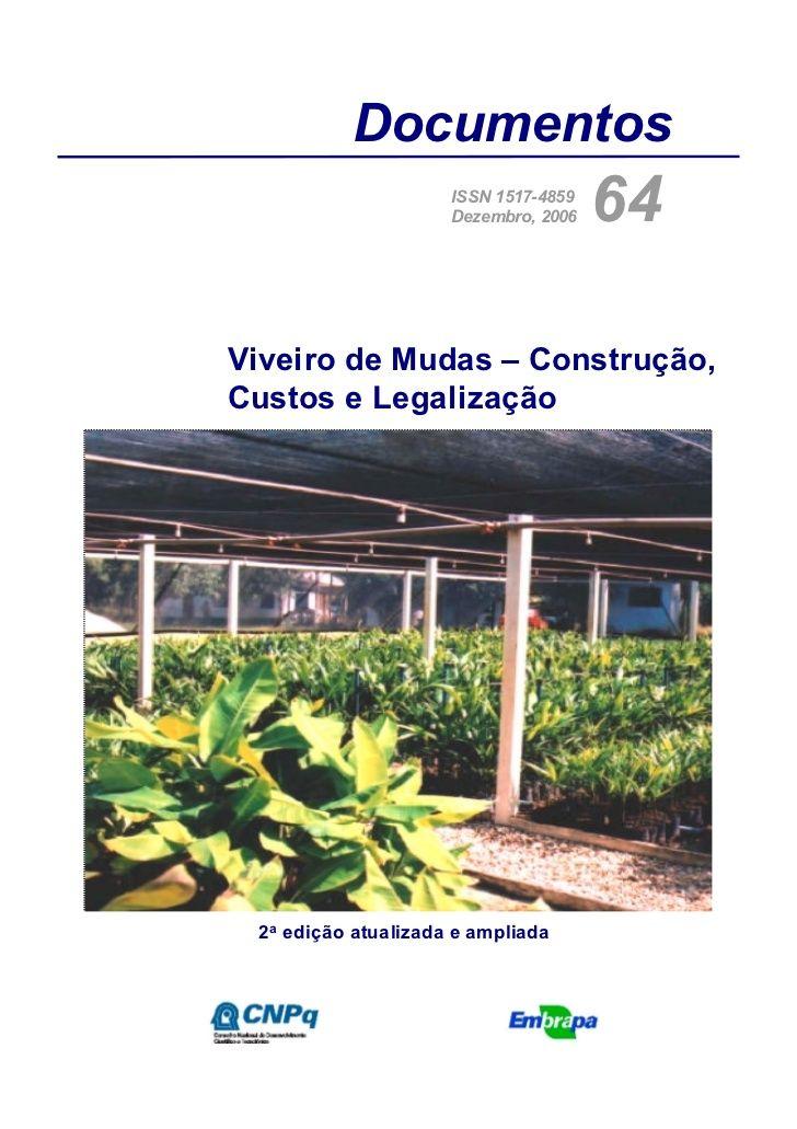 Viveiro de Mudas – Construção, Custos e Legalização   |1           Documentos                       ISSN 1517-4859        ...