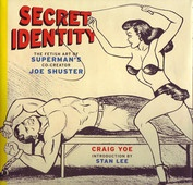 Joe Shuster (one of the two guys who created Superman), had a secret.