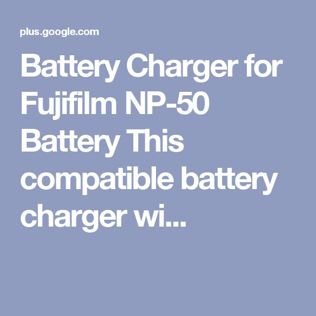 Battery Charger for Fujifilm NP-50 Battery This compatible battery charger wi...