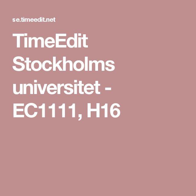 TimeEdit Stockholms universitet - EC1111, H16