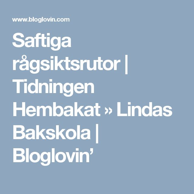 Saftiga rågsiktsrutor | Tidningen Hembakat » Lindas Bakskola | Bloglovin'