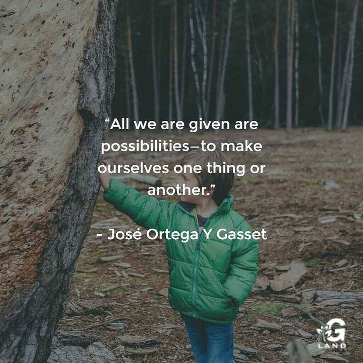 All we are given are possibilitiesto make ourselves one thing or another. #quote #quotes