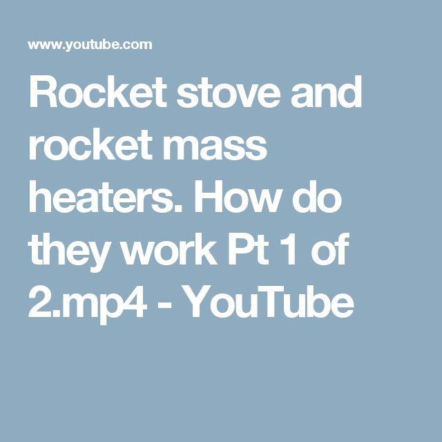 Rocket stove and rocket mass heaters. How do they work Pt 1 of 2.mp4 - YouTube