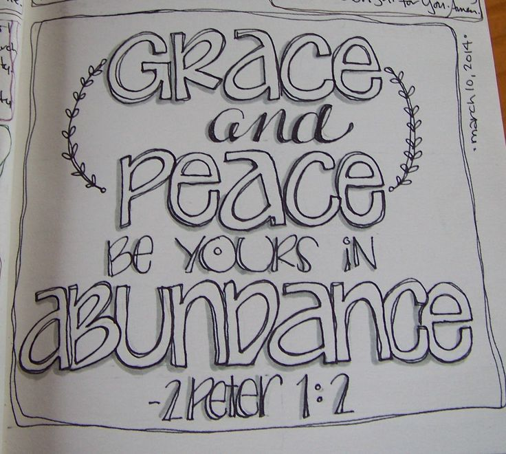 2 Peter 1:2 - Grace and peace be yours in abundance