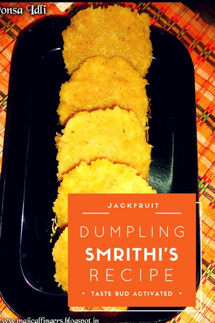Smrithi's Recipe: Jackfruit Idli / Ponsa Idli  is a konkani breakfast dish is a sweet dish made out of jackfruit pods. Ponosu means jackfruit in Konkani language. Some people also like to have this dish as a snack in the evening.