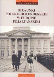 Stosunki polsko-holenderskie w Europie pojałtańskiej / Ryszard Żelichowski. -- Warszawa :  Instytut Studiów Politycznych Polskiej Akademii Nauk,  2014.
