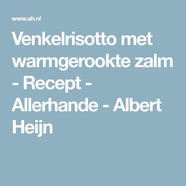 Venkelrisotto met warmgerookte zalm - Recept - Allerhande - Albert Heijn