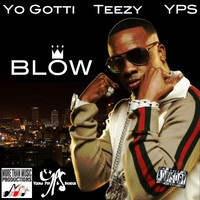 $$$ GAMES 'N' RULES BLAOW #WHATDIRT $$$ Yo Gotti x Teezy x Young Piff & Sandor - Blow by YoungPiff & Sandor *YPS* on SoundCloud