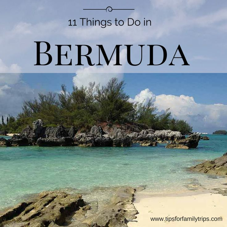 11 Things to do in Bermuda   tipsforfamilytrips.com