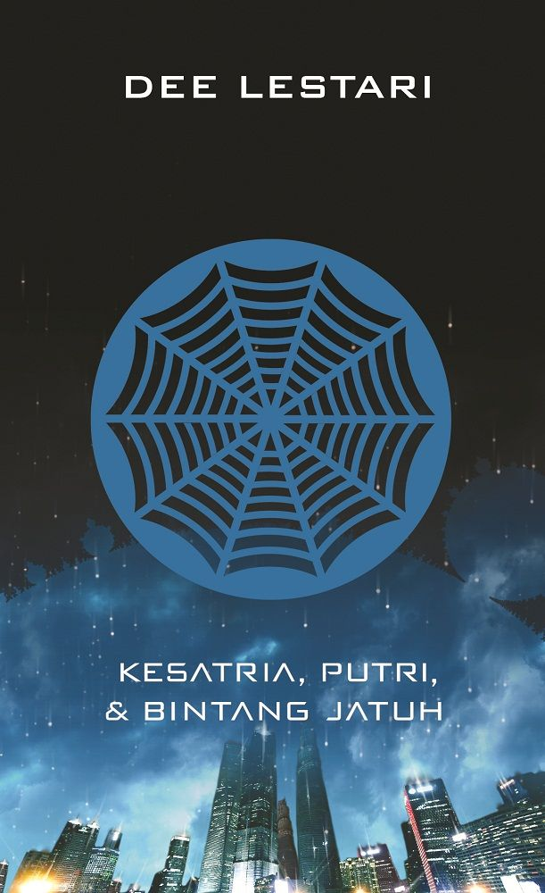 Supernova #1: Kesatria, Putri dan Bintang Jatuh (Republished) - Dee Lestari