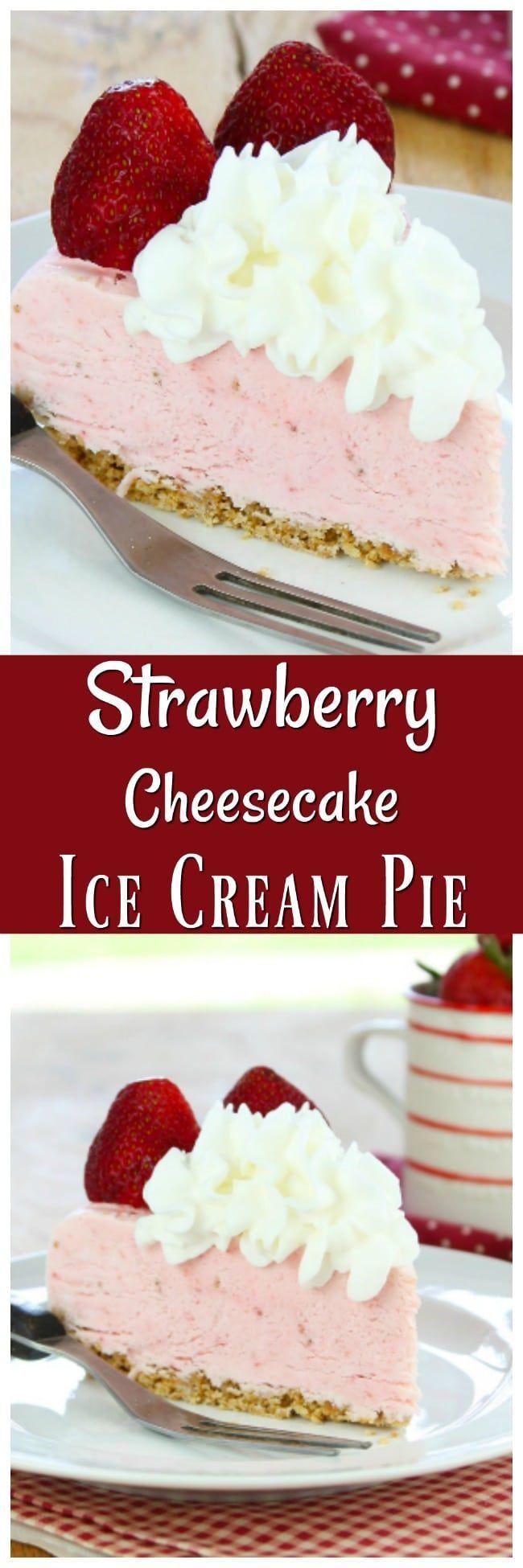 Strawberry Cheesecake Ice Cream Pie ~ Perfect summer dessert #recipe #strawberry #dessert