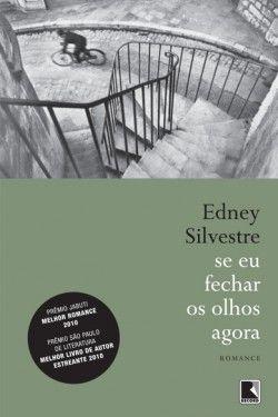 Download Se Eu Fechar Os Olhos Agora - Edney Silvestre em-epub-mobi-e-pdf