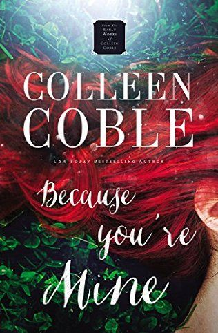 book cover of   Because You're Mine by Colleen Coble. .. January 2017