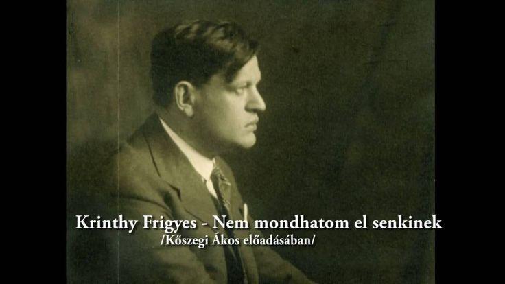 Karinthy Frigyes - Nem mondhatom el senkinek / Kőszegi Ákos