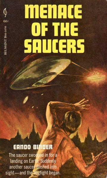 Menace of the Saucers (1969) - Eando Binder