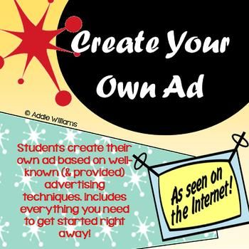 Create Your Own Ad - fun media literacy activity that allows students to create their own ad.  Includes advertising techniques handouts, assignment sheet & more! ($)