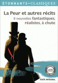 Edgar Allan Poe et Guy de Maupassant - La peur et autres récits - 8 nouvelles fantastiques, réalistes, à chute. - Agrandir l'image