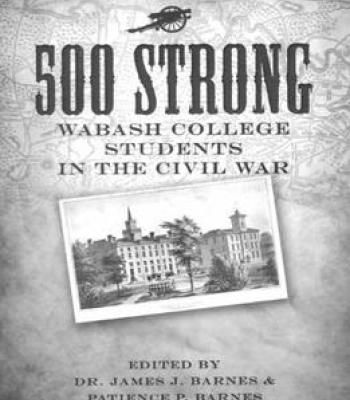 500 Strong: Wabash College Students In The Civil War PDF