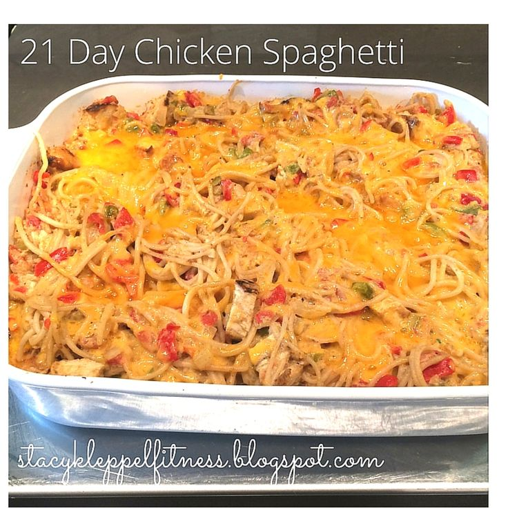 21 Day Chicken Spaghetti, Healthy Chicken Spaghetti, 21 Day Pasta Bake, Cheesy Pasta Bake